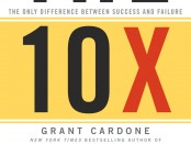 "Cover for the book ""The tenx rule"" by Grant Cardone"