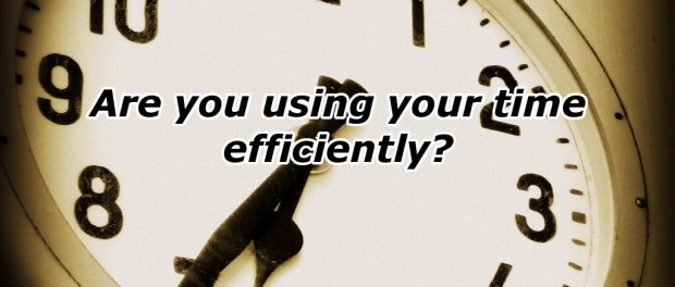 A clock with overlayed text: Are you using your time efficiently?
