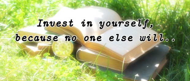 "Books in grass. Quote text saying: ""Invest in yourself, because no one else will.."""