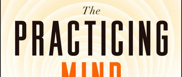 "cover of the book ""the practicing mind"" by Thomas M. Sterner"